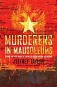 MURDERERS IN MAUSOLEUMS by Jeffrey Tayler