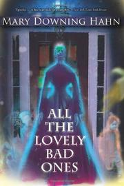 ALL THE LOVELY BAD ONES by Mary Downing Hahn