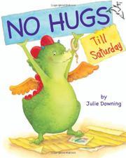 NO HUGS TILL SATURDAY by Julie Downing