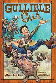 GULLIBLE GUS by Maxine Rose Schur