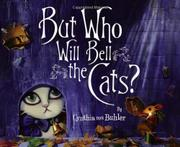 BUT WHO WILL BELL THE CATS?  by Cynthia Von Buhler