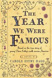 THE YEAR WE WERE FAMOUS by Carole Estby Dagg