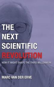 THE NEXT SCIENTIFIC REVOLUTION by Marc van der Erve