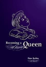 Becoming a Queen by Elena Buckley