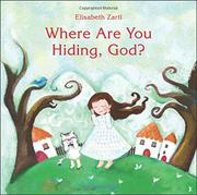 WHERE ARE YOU HIDING, GOD? by Elisabeth  Zartl