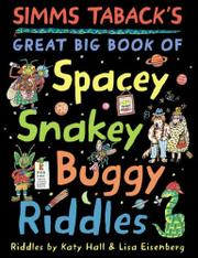 Book Cover for SIMMS TABACK'S GREAT BIG BOOK OF SPACEY, SNAKEY, BUGGY RIDDLES