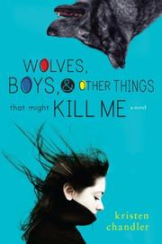 Book Cover for WOLVES, BOYS, & OTHER THINGS THAT MIGHT KILL ME
