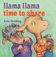 LLAMA LLAMA, TIME TO SHARE by Anna Dewdney