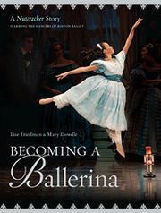 BECOMING A BALLERINA by Lise Friedman