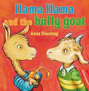 LLAMA LLAMA AND THE BULLY GOAT by Anna Dewdney