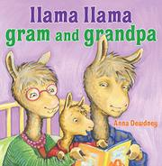 LLAMA LLAMA GRAM AND GRANDPA by Anna Dewdney