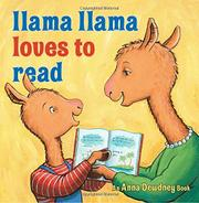 LLAMA LLAMA LOVES TO READ by Anna Dewdney