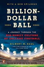 BILLION-DOLLAR BALL by Gilbert M. Gaul