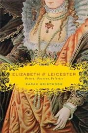 ELIZABETH & LEICESTER by Sarah Gristwood