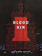 BLOOD KIN by Ceridwen Dovey