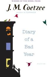 DIARY OF A BAD YEAR by J.M. Coetzee