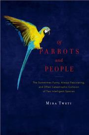 OF PARROTS AND PEOPLE by Mira Tweti