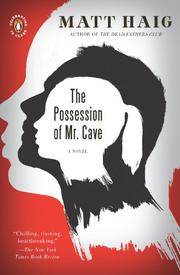 THE POSSESSION OF MR. CAVE by Matt Haig