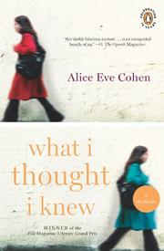 WHAT I THOUGHT I KNEW by Alice Eve Cohen