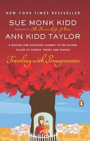 TRAVELING WITH POMEGRANATES by Sue Monk Kidd