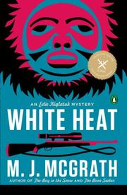 WHITE HEAT by M.J. McGrath