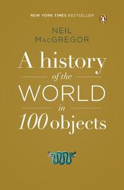 Cover art for A HISTORY OF THE WORLD IN 100 OBJECTS