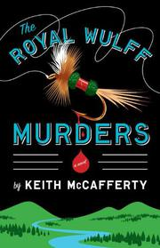 THE ROYAL WULFF MURDERS by Keith McCafferty