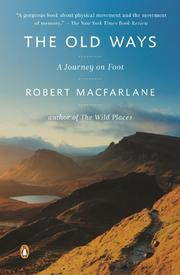 THE OLD WAYS by Robert Macfarlane