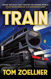 TRAIN by Tom Zoellner