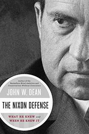 THE NIXON DEFENSE by John W. Dean