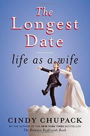 THE LONGEST DATE by Cindy Chupack