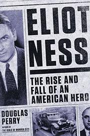 ELIOT NESS by Douglas Perry
