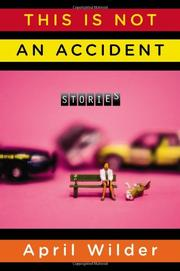 THIS IS NOT AN ACCIDENT by April Wilder