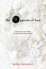 THE OPPOSITE OF LOVE by Helen Benedict