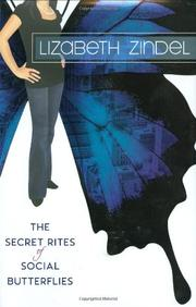 THE SECRET RITES OF SOCIAL BUTTERFLIES by Lizabeth Zindel