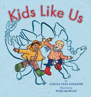 KIDS LIKE US by Carole Lexa Schaefer