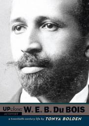 UP CLOSE: W.E.B. DU BOIS by Tonya Bolden
