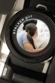 STALKER GIRL by Rosemary Graham
