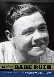UP CLOSE: BABE RUTH by Wilborn Hampton