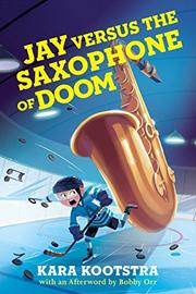 JAY VERSUS THE SAXOPHONE OF DOOM by Kara Kootstra