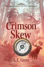 THE CRIMSON SKEW by S.E. Grove