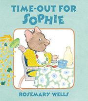 TIME-OUT FOR SOPHIE by Rosemary Wells