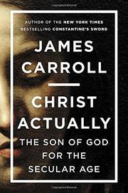 CHRIST ACTUALLY by James Carroll