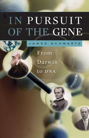 IN PURSUIT OF THE GENE by James Schwartz