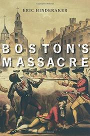 BOSTON'S MASSACRE by Eric Hinderaker