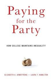 PAYING FOR THE PARTY by Elizabeth A. Armstrong