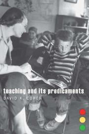 TEACHING AND ITS PREDICAMENTS by David K. Cohen