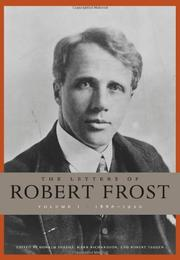 THE LETTERS OF ROBERT FROST, VOLUME 1 by Robert Frost