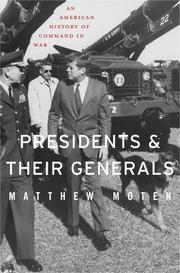 PRESIDENTS AND THEIR GENERALS by Matthew Moten