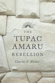 THE TUPAC AMARU REBELLION by Charles F. Walker